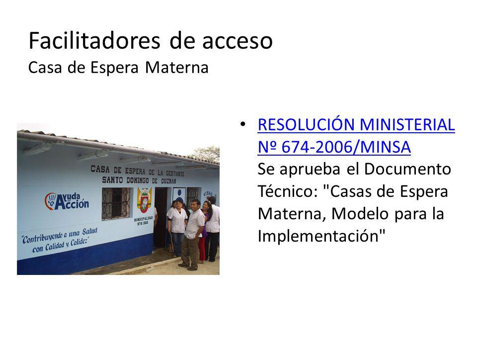 Facilitadores de acceso Casa de Espera Materna