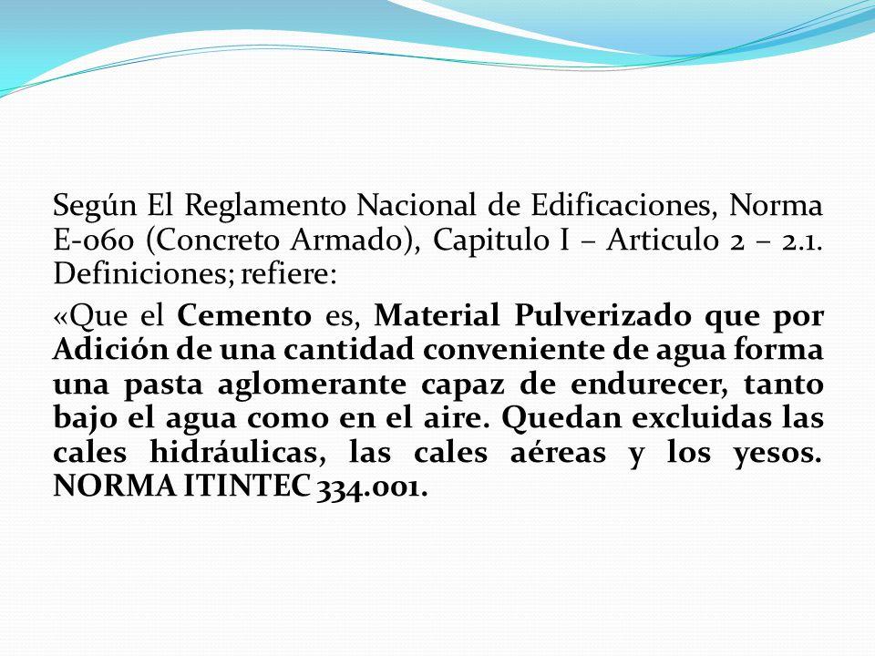 Según El Reglamento Nacional de Edificaciones, Norma E-060 (Concreto Armado), Capitulo I – Articulo 2 – 2.1.