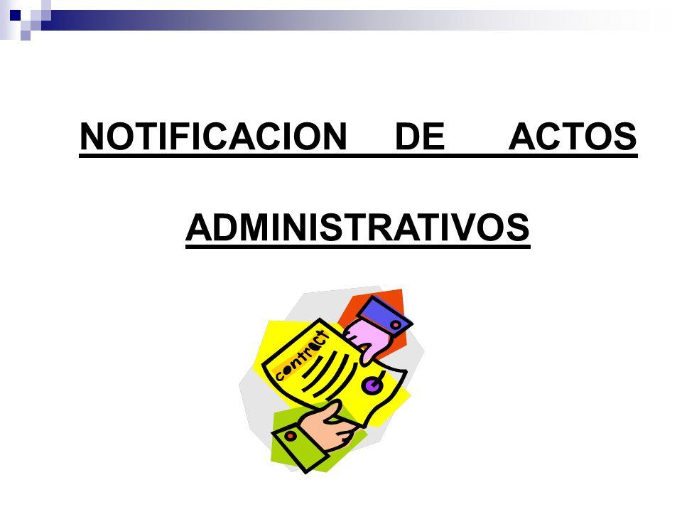NOTIFICACION DE ACTOS ADMINISTRATIVOS