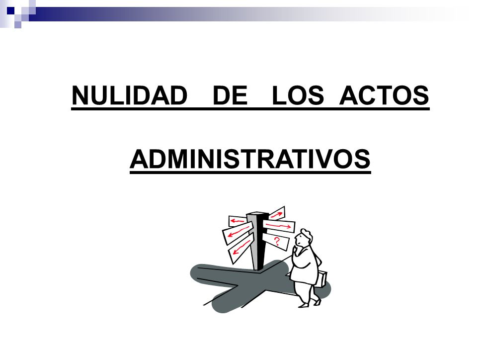NULIDAD DE LOS ACTOS ADMINISTRATIVOS