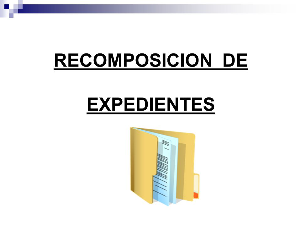 RECOMPOSICION DE EXPEDIENTES