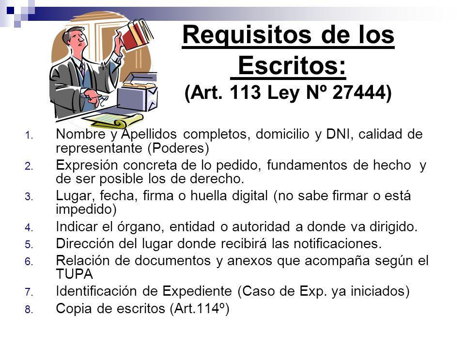 Requisitos de los Escritos: (Art. 113 Ley Nº 27444)