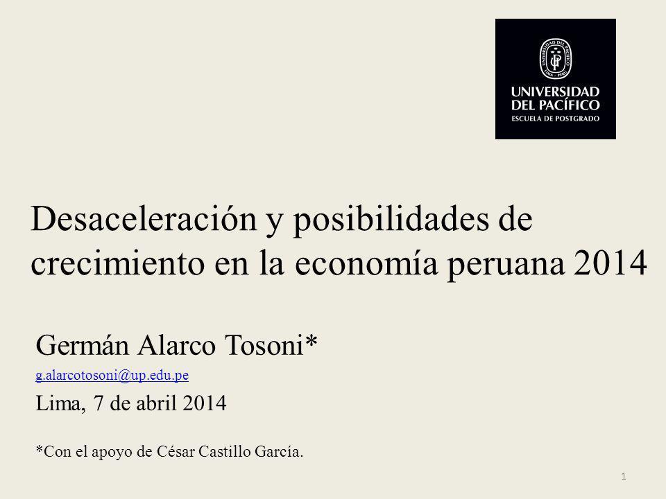 Germán Alarco Tosoni* g.alarcotosoni@up.edu.pe Lima, 7 de abril 2014