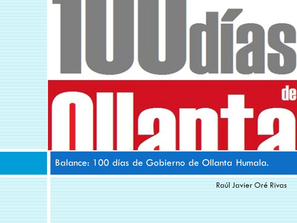 Balance: 100 días de Gobierno de Ollanta Humala.