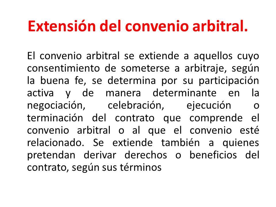 Extensión del convenio arbitral.