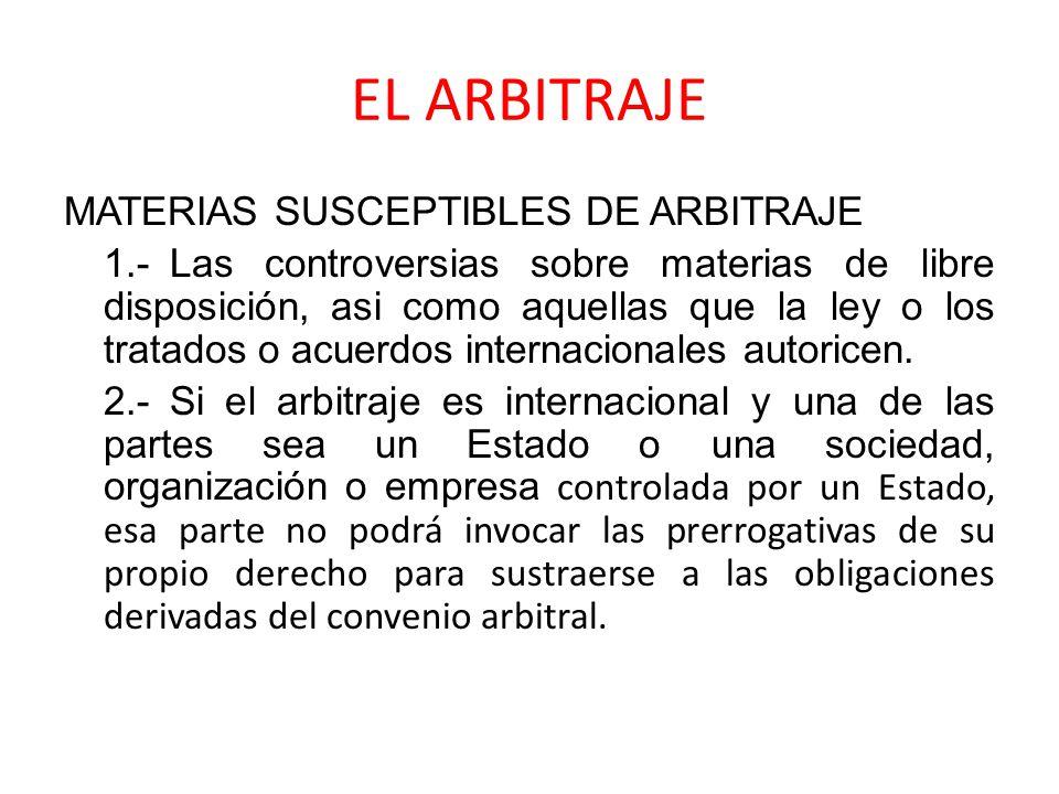 EL ARBITRAJE MATERIAS SUSCEPTIBLES DE ARBITRAJE