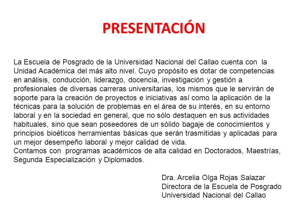 PRESENTACIÓN La Escuela de Posgrado de la Universidad Nacional del Callao cuenta con la Unidad Académica del más alto nivel.