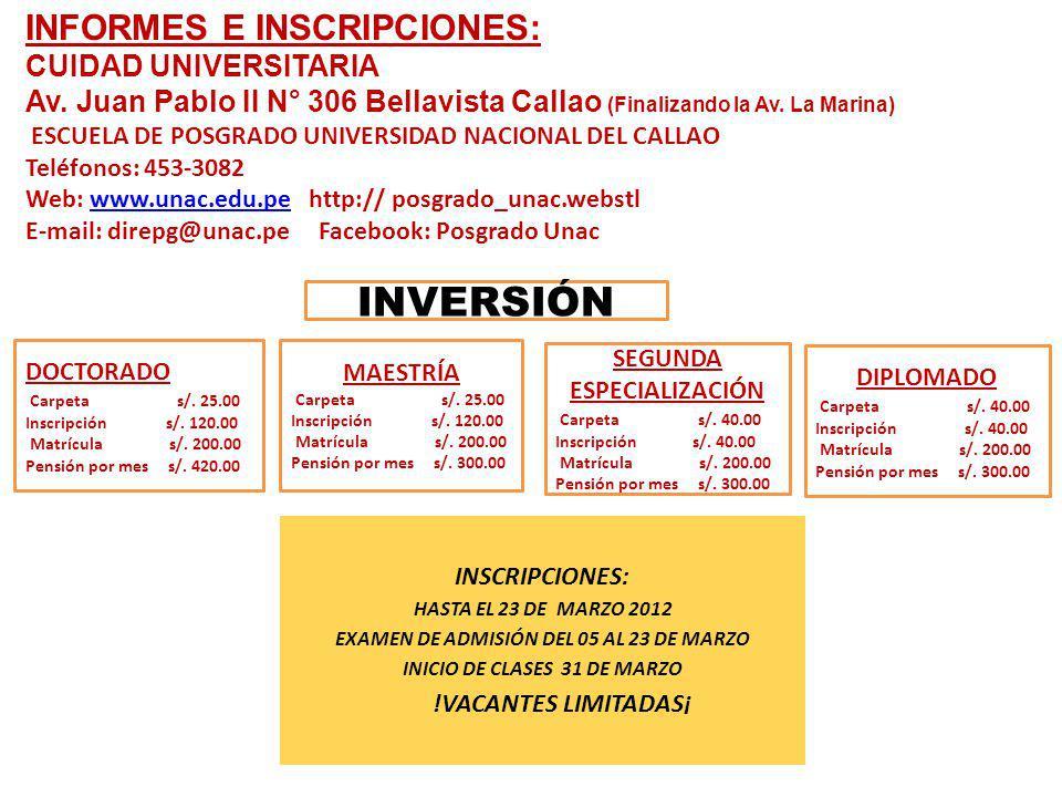 INVERSIÓN INFORMES E INSCRIPCIONES: CUIDAD UNIVERSITARIA