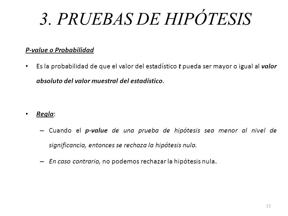 3. PRUEBAS DE HIPÓTESIS P-value o Probabilidad