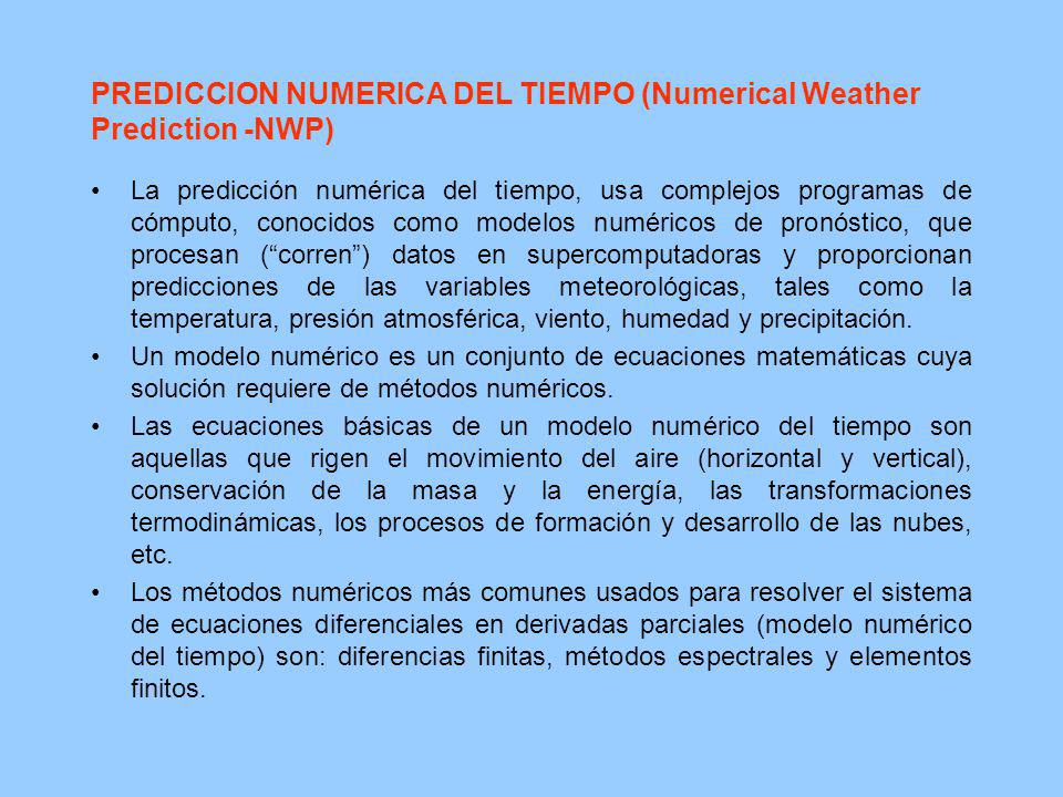 PREDICCION NUMERICA DEL TIEMPO (Numerical Weather Prediction -NWP)