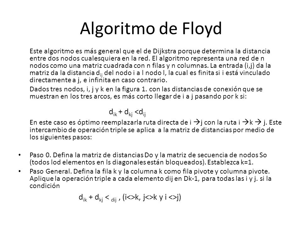 Algoritmo de Floyd dik + dkj <dij