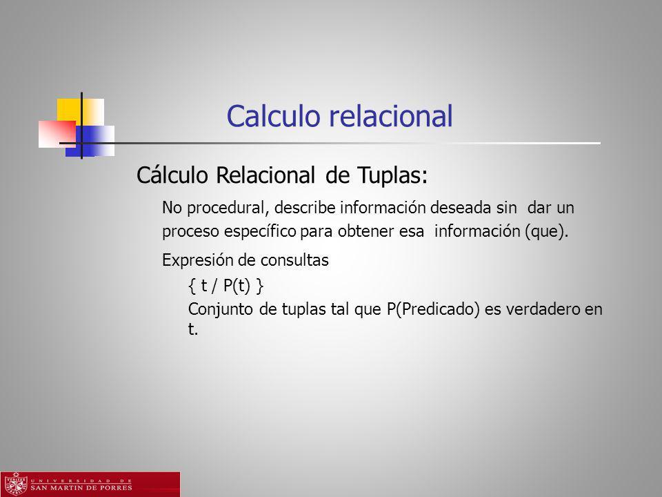 Calculo relacional Cálculo Relacional de Tuplas: