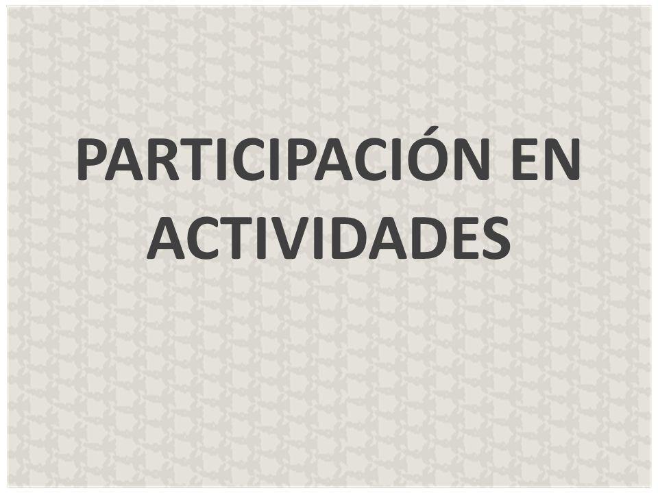 PARTICIPACIÓN EN ACTIVIDADES