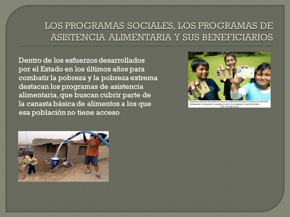 LOS PROGRAMAS SOCIALES, LOS PROGRAMAS DE ASISTENCIA ALIMENTARIA Y SUS BENEFICIARIOS