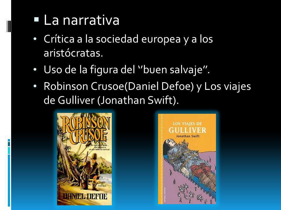 La narrativa Crítica a la sociedad europea y a los aristócratas.