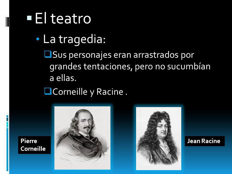 El teatro La tragedia: Sus personajes eran arrastrados por grandes tentaciones, pero no sucumbían a ellas.