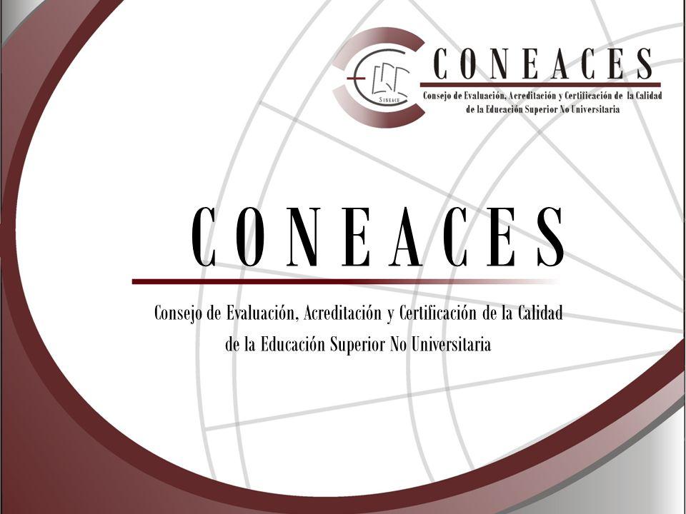 C O N E A C E S Consejo de Evaluación, Acreditación y Certificación de la Calidad.