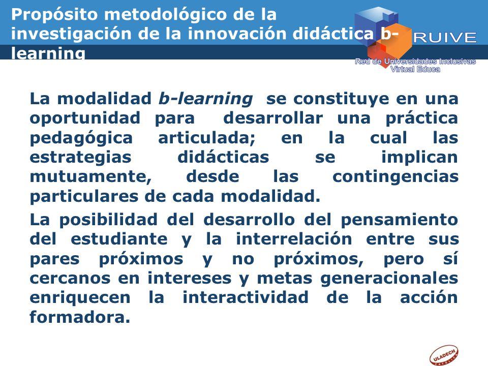 Propósito metodológico de la investigación de la innovación didáctica b-learning