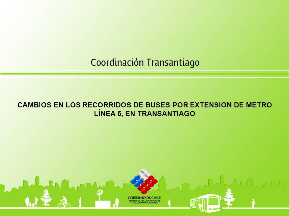 CAMBIOS EN LOS RECORRIDOS DE BUSES POR EXTENSION DE METRO
