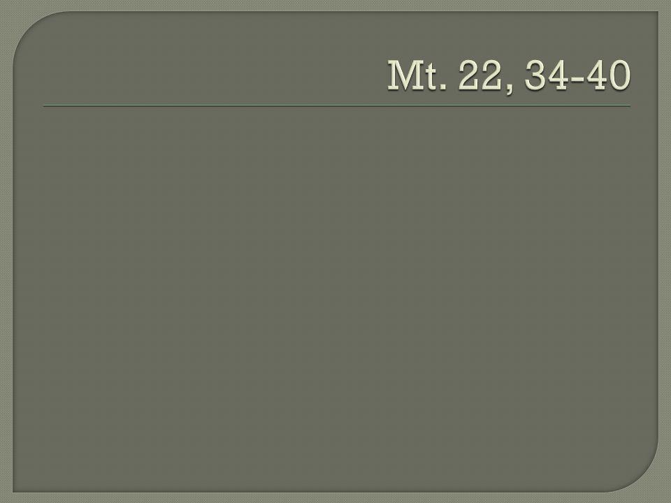 Mt. 22, 34-40