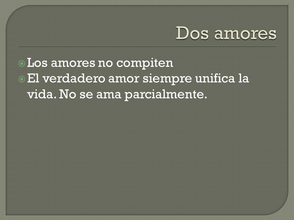 Dos amores Los amores no compiten