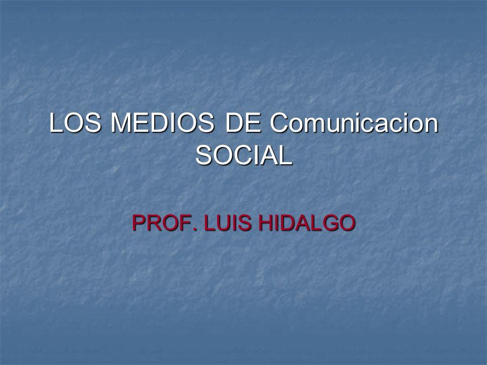 LOS MEDIOS DE Comunicacion SOCIAL