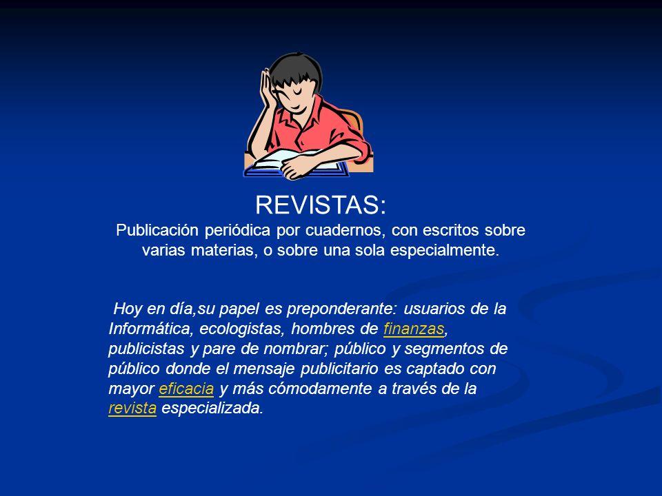 REVISTAS: Publicación periódica por cuadernos, con escritos sobre varias materias, o sobre una sola especialmente.