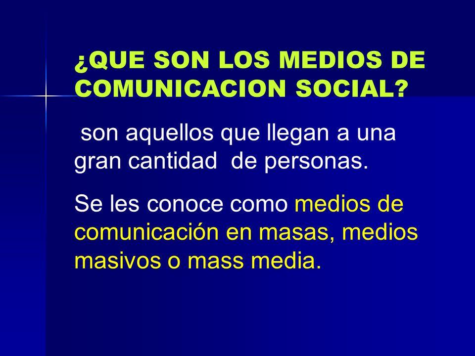 ¿QUE SON LOS MEDIOS DE COMUNICACION SOCIAL