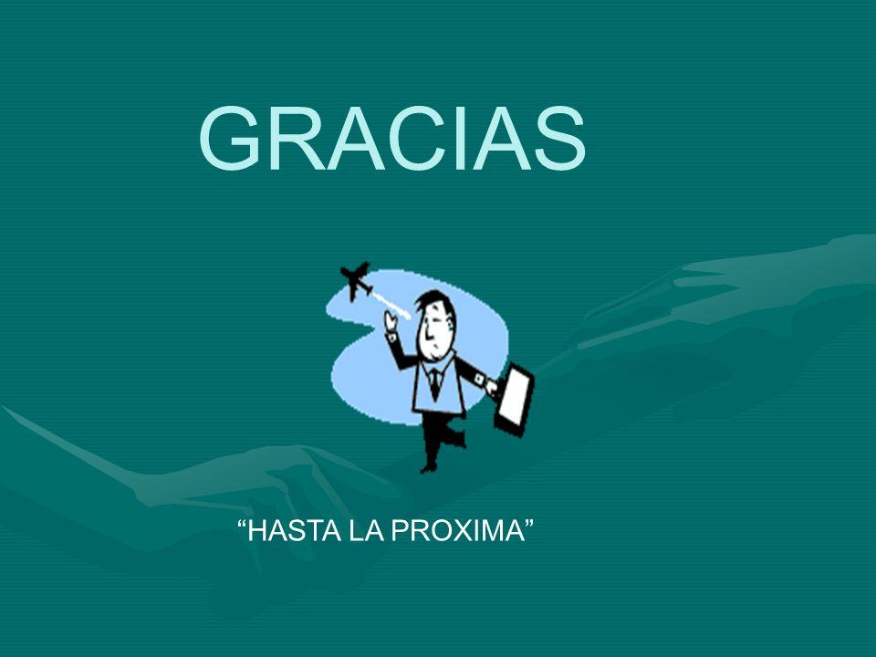 GRACIAS HASTA LA PROXIMA