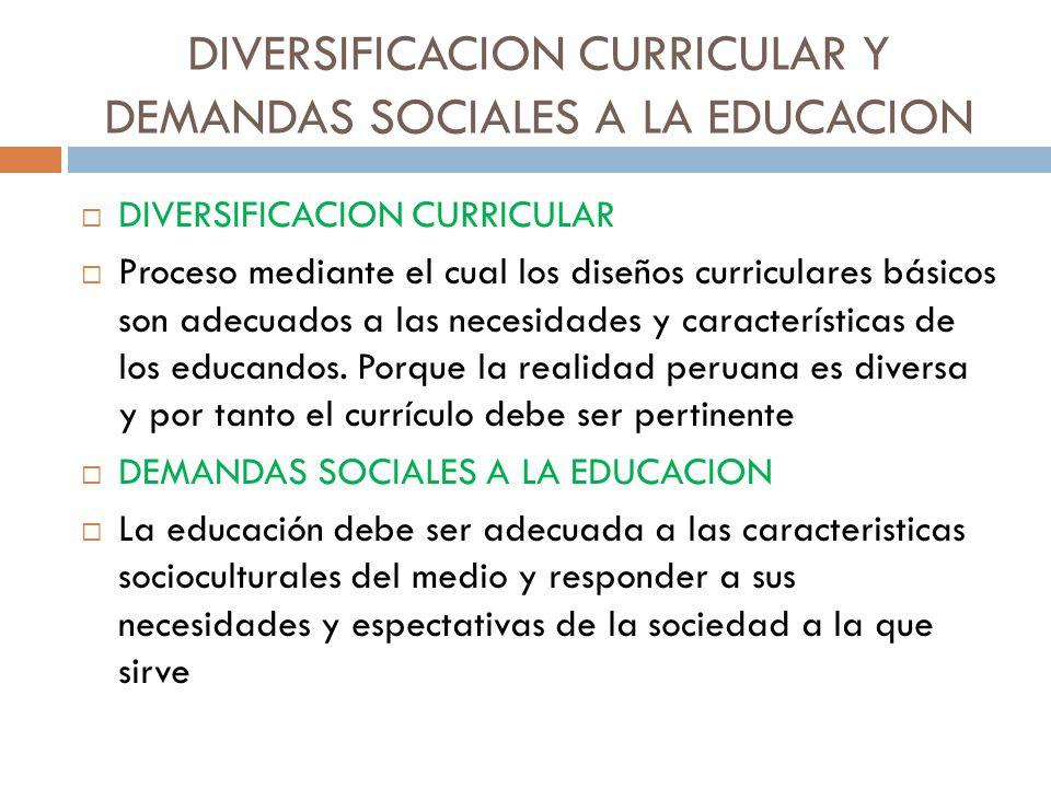 DIVERSIFICACION CURRICULAR Y DEMANDAS SOCIALES A LA EDUCACION