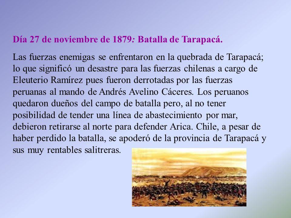 Día 27 de noviembre de 1879: Batalla de Tarapacá.