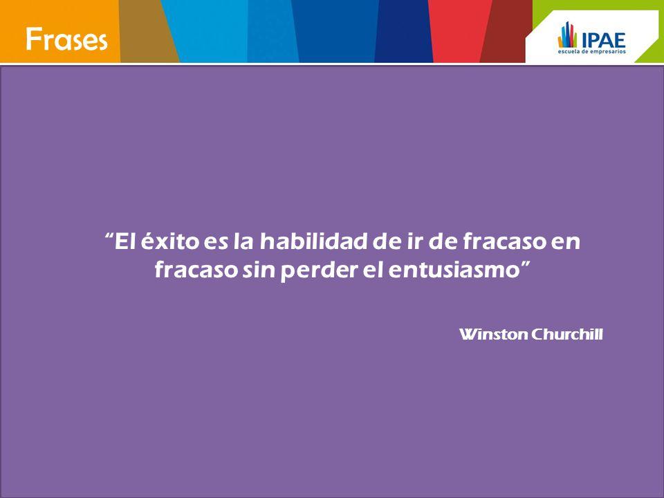Frases El éxito es la habilidad de ir de fracaso en fracaso sin perder el entusiasmo Winston Churchill.