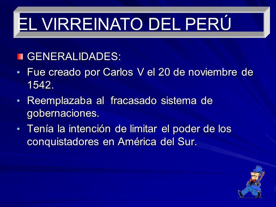 EL VIRREINATO DEL PERÚ GENERALIDADES: