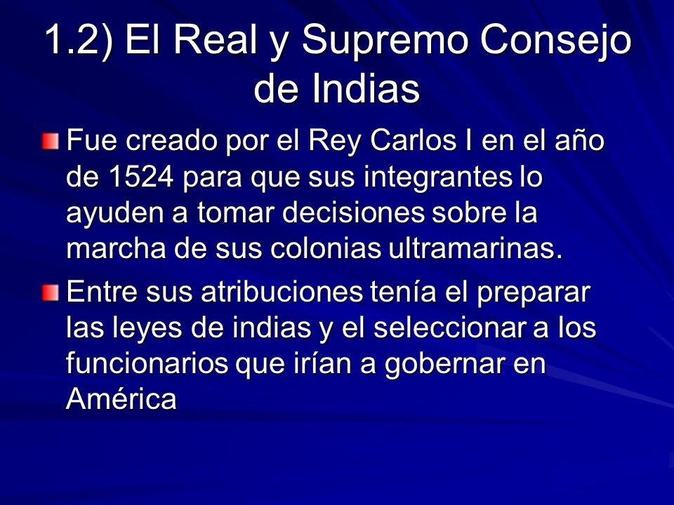 1.2) El Real y Supremo Consejo de Indias