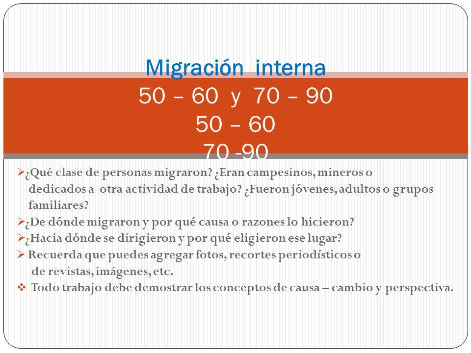Migración interna 50 – 60 y 70 – 90 50 – 60 70 -90