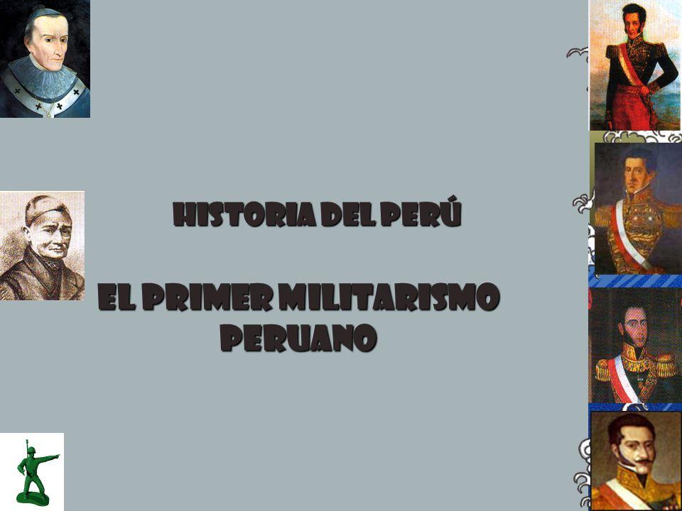 EL PRIMER MILITARISMO PERUANO