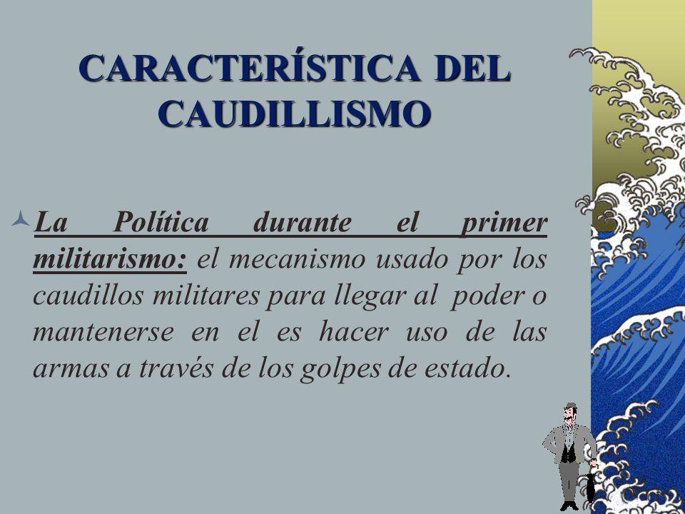 CARACTERÍSTICA DEL CAUDILLISMO