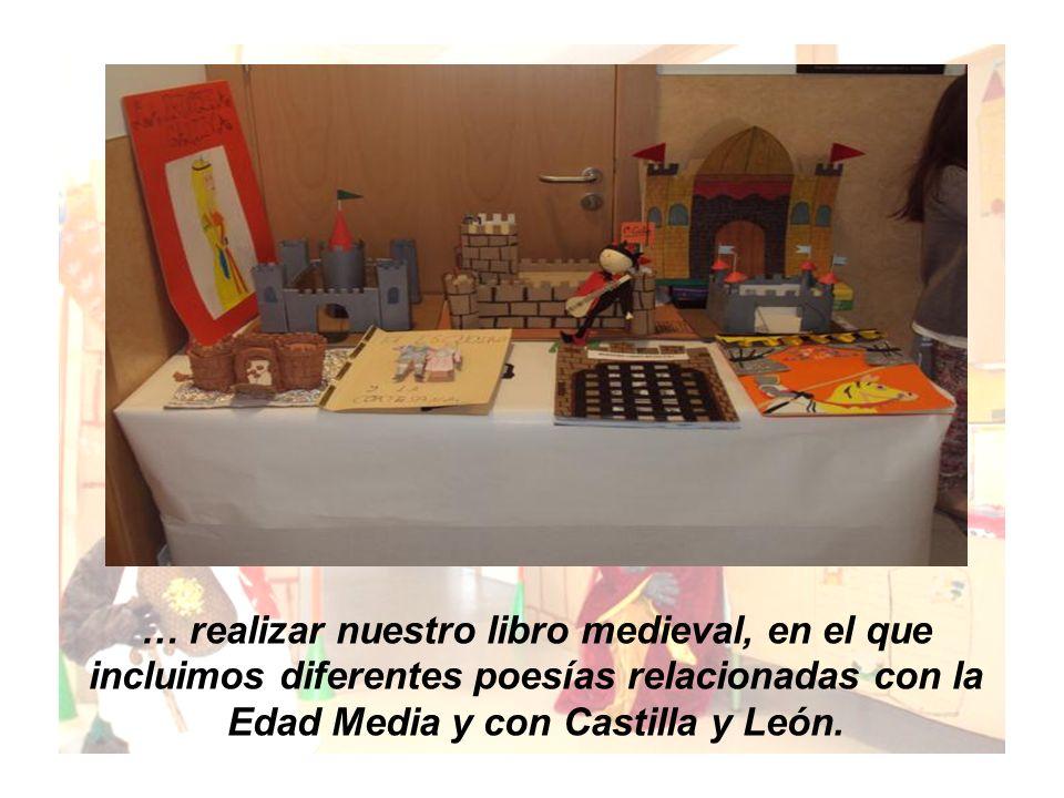 … realizar nuestro libro medieval, en el que incluimos diferentes poesías relacionadas con la Edad Media y con Castilla y León.