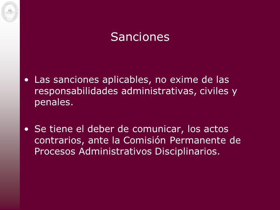 Sanciones Las sanciones aplicables, no exime de las responsabilidades administrativas, civiles y penales.