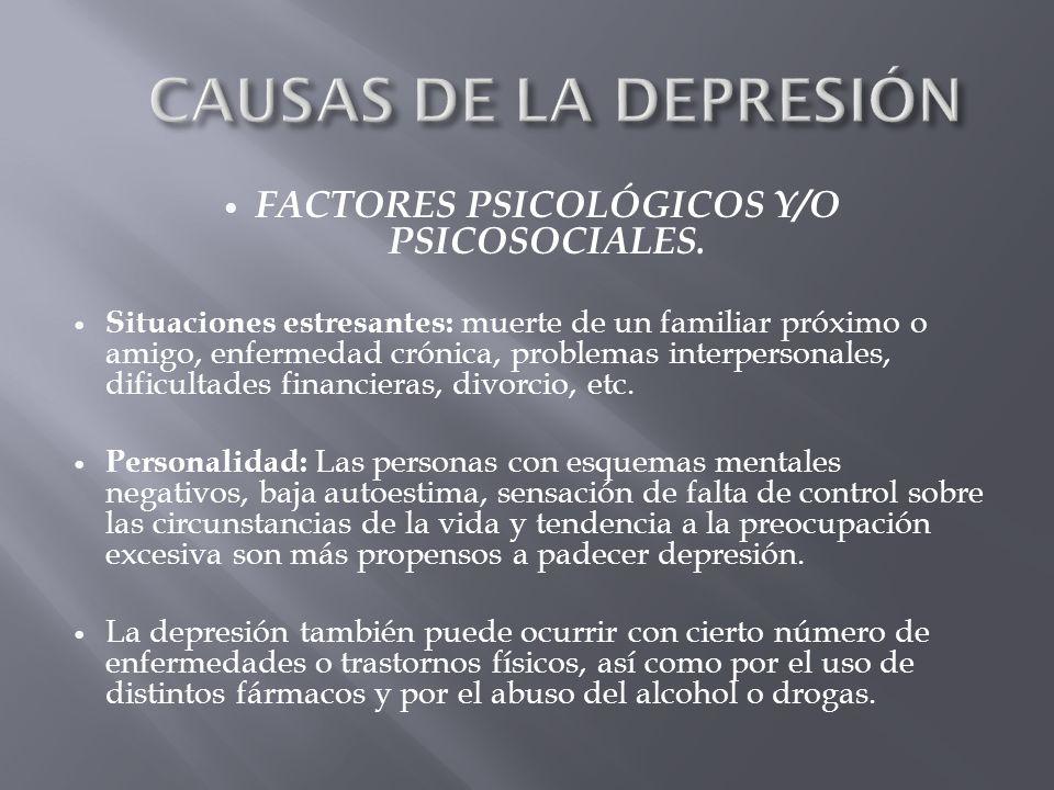 FACTORES PSICOLÓGICOS Y/O PSICOSOCIALES.