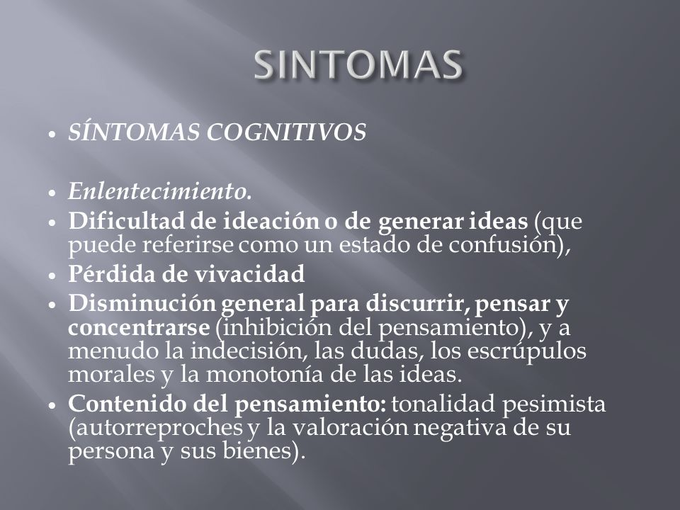 SINTOMAS SÍNTOMAS COGNITIVOS Enlentecimiento.