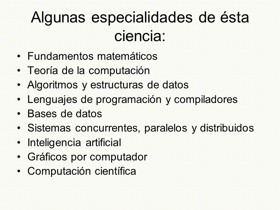 Algunas especialidades de ésta ciencia: