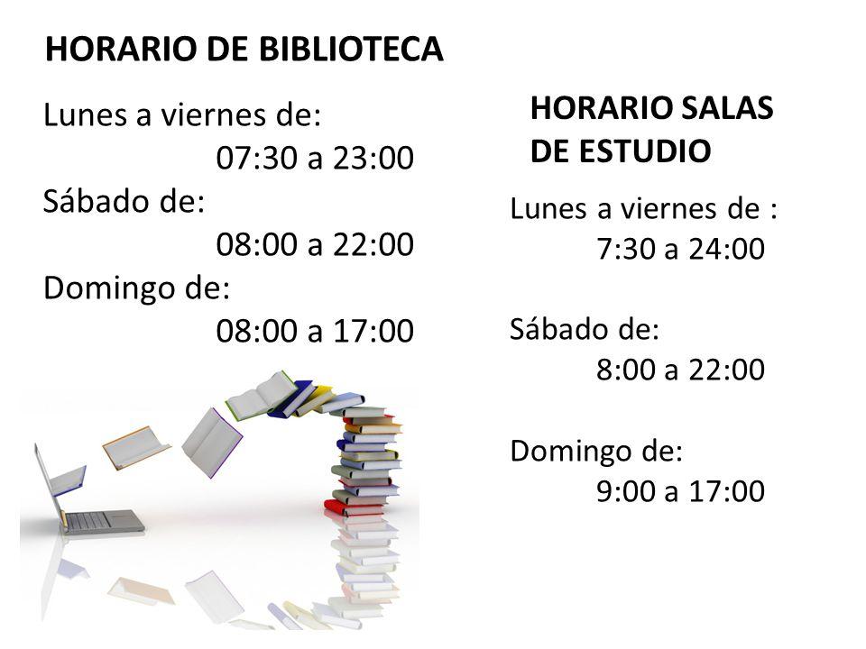 HORARIO DE BIBLIOTECA HORARIO SALAS Lunes a viernes de: DE ESTUDIO