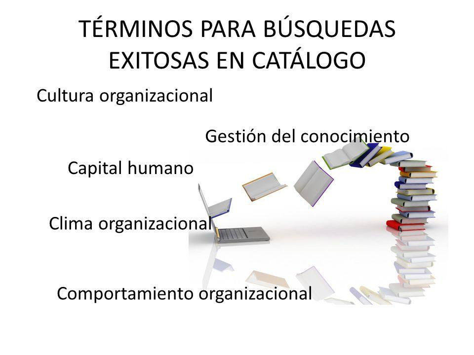 TÉRMINOS PARA BÚSQUEDAS EXITOSAS EN CATÁLOGO