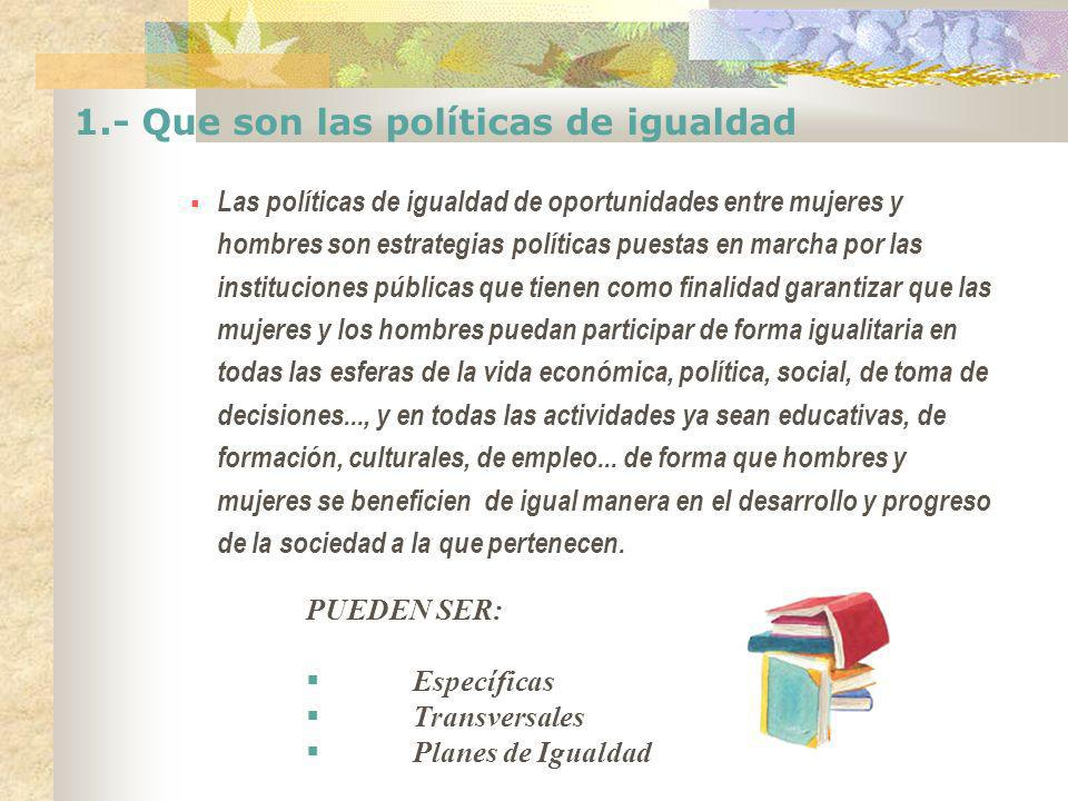 1.- Que son las políticas de igualdad