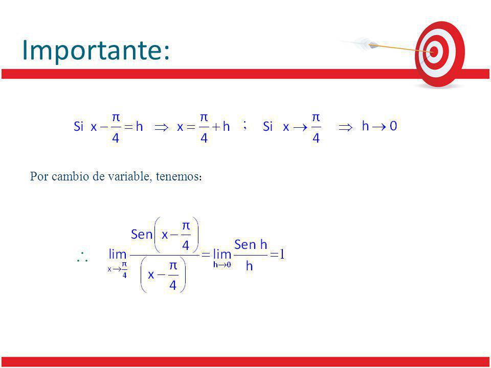 Importante: Por cambio de variable, tenemos: