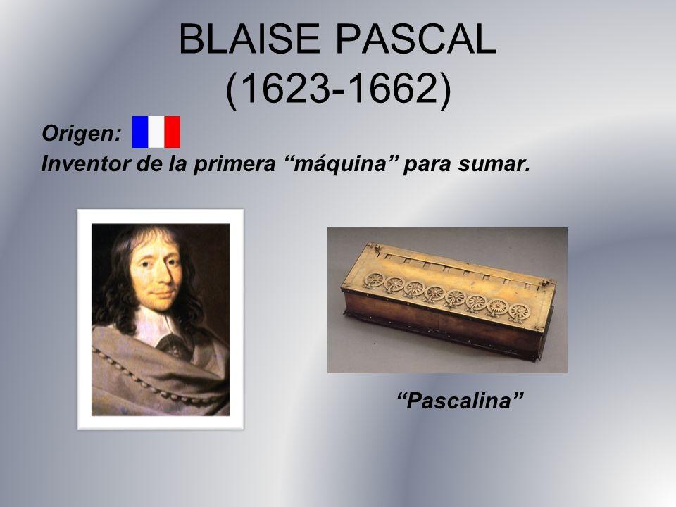 BLAISE PASCAL (1623-1662) Origen:
