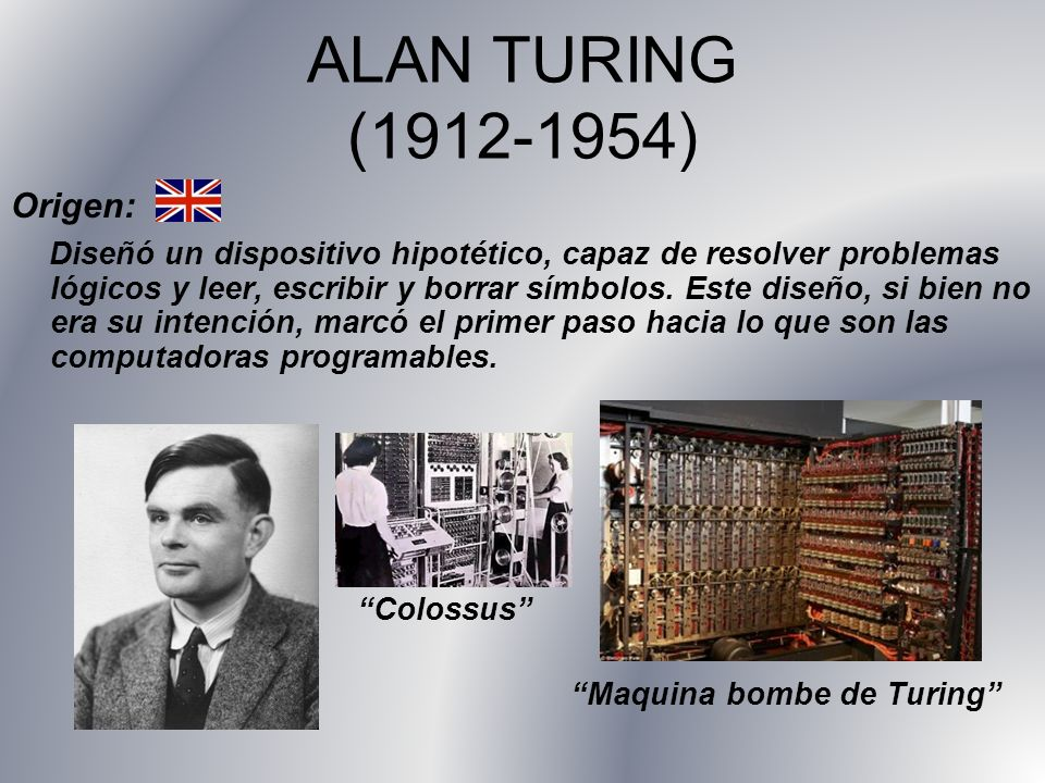 ALAN TURING (1912-1954) Origen: