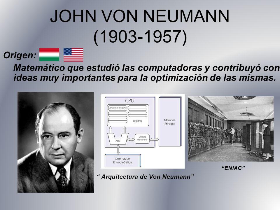 JOHN VON NEUMANN (1903-1957) Origen: