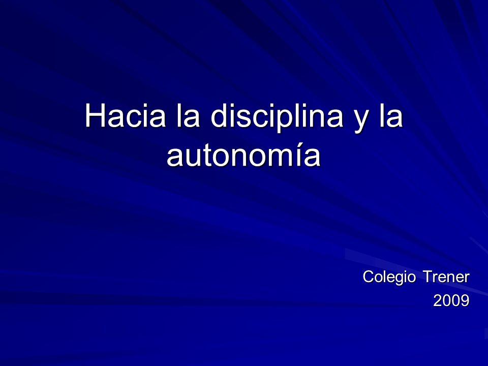 Hacia la disciplina y la autonomía